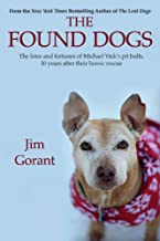 The Found Dogs: The Fates and Fortunes of Michael Vick's Pitbulls, 10 Years After Their Heroic Rescue (1)
