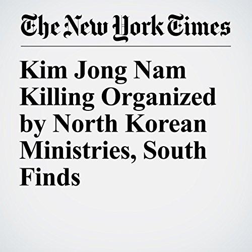 Kim Jong Nam Killing Organized by North Korean Ministries, South Finds copertina