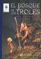 El bosque de los troles / The Forest of the Trolleys