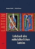 Lehrbuch des mittelalterlichen Lateins: fuer Anfaenger