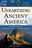 Unearthing Ancient America: The Lost Sagas of Conquerors, Castaways, and Scoundrels
