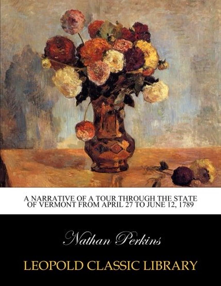 スタッフその他セラフA narrative of a tour through the state of Vermont from April 27 to June 12, 1789