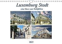 Luxemburg Stadt eine Oase zum Wohlfuehlen (Wandkalender 2022 DIN A4 quer): Eine Hauptstadt die soviel zu bieten hat - klein aber fein. (Monatskalender, 14 Seiten )