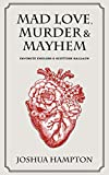 Mad Love, Murder and Mayhem: Favorite English and Scottish Ballads (English Edition)