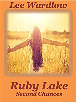 Ruby Lake: Second Chances by [Lee Wardlow]