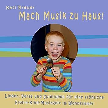 Mach Musik zu Haus! (Lieder, Verse und Spielideen für eine fröhliche Eltern-Kind-Musikzeit im Wohnzimmer)