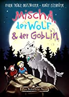 Mischa, der Wolf und der Goblin