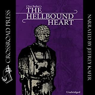 The Hellbound Heart     A Novel              By:                                                                                                                                 Clive Barker                               Narrated by:                                                                                                                                 Jeffrey Kafer                      Length: 3 hrs and 8 mins     796 ratings     Overall 4.3
