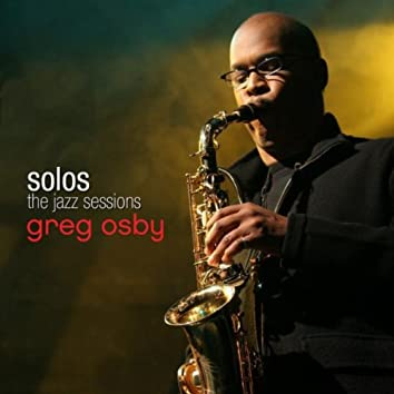 Solos - The Jazz Sessions (Greg Osby)