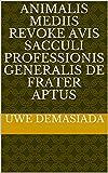 animalis mediis revoke avis sacculi professionis Generalis de frater aptus (Italian Edition)