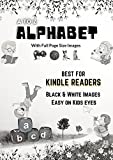 A to Z Alphabet ABCD Book with Full size pictures for Preschool Learning: Black & White optimized Kindle E-readers. No Strain on Eyes of 6+ month babies ... on Kindle E-readers) (English Edition)