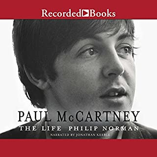 Paul McCartney     The Life              By:                                                                                                                                 Philip Norman                               Narrated by:                                                                                                                                 Jonathan Keeble                      Length: 30 hrs and 39 mins     282 ratings     Overall 4.6
