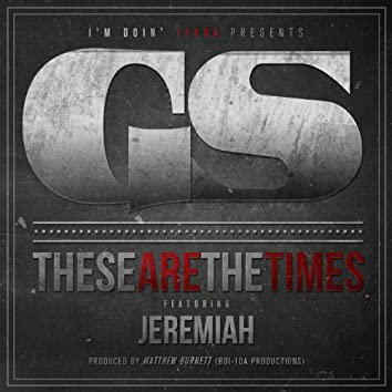 These Are the Times (feat. Jeremiah)