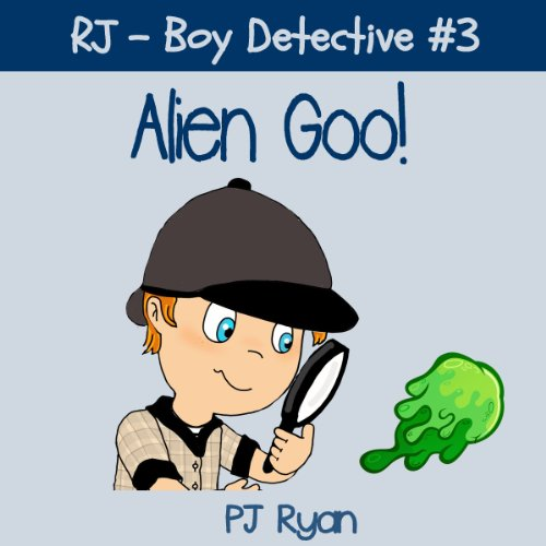 RJ - Boy Detective #3: Alien Goo! audiobook cover art