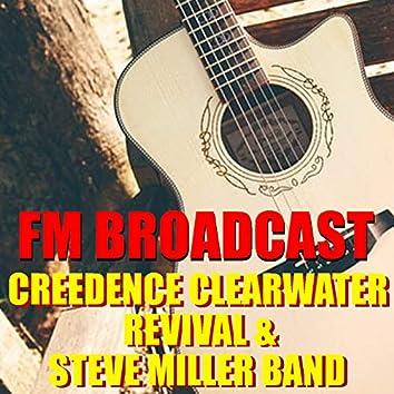 FM Broadcast Creedence Clearwater Revival & Steve Miller Band
