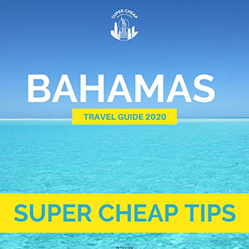 Super Cheap Bahamas Travel Guide 2020 audiobook cover art
