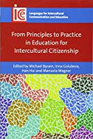 From Principles to Practice in Education for Intercultural Citizenship (Languages for Intercultural Communication and Education)