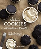 Classic Cookies with Modern Twists: 100 Best Recipes for Old and New Favorites (English Edition)