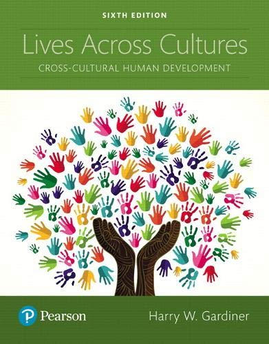 Compare Textbook Prices for Lives Across Cultures: Cross-Cultural Human Development 6 Edition ISBN 9780134629445 by Gardiner, Harry