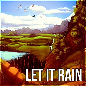 Let it Rain - Soothing Rain Sound & Healing Ocean Waves, Pure Nature Sounds for Relaxation and Deep Sleep
