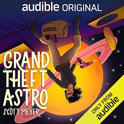 Grand Theft Astro Audiobook By Scott Meyer cover art