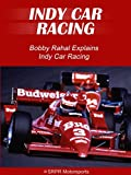Bobby Rahal Explains Indy Car Racing