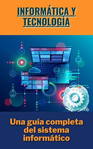 Informática y tecnología: Una guía completa del sistema informático ✅