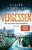 VERGESSEN - Nur du kennst das Geheimnis: Thriller – SPIEGEL Bestseller-Autorin (German Edition)