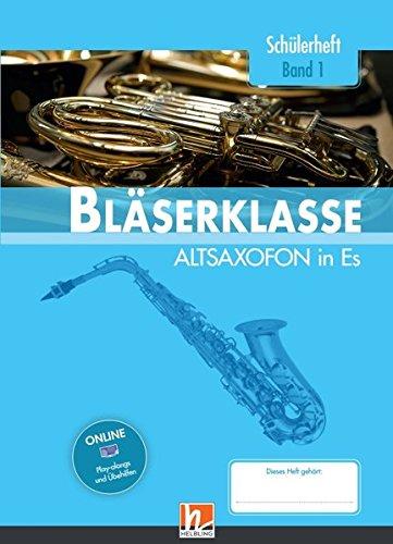 Leitfaden Bläserklasse. Schülerheft Band 1 - Altsaxofon: in Es. Klasse 5