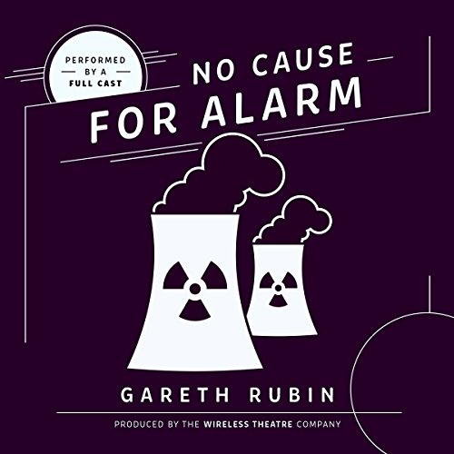 No Cause for Alarm                   By:                                                                                                                                 Gareth Rubin                               Narrated by:                                                                                                                                 full cast                      Length: 38 mins     Not rated yet     Overall 0.0