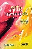 Arte Linguagem da Alma. Arteterapia e Psicologia Junguiana
