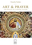 Art and Prayer: The Beauty of Turning to God (Mount Tabor Books) (Volume 1)