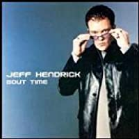 Bout Time by Jeff Hendrick (2006-11-07)