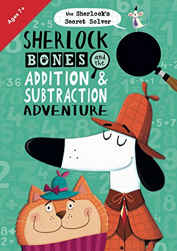 Sherlock Bones and the Addition & Subtraction Adventure