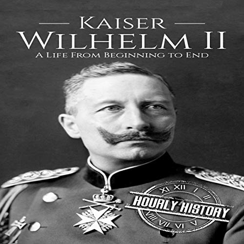 Kaiser Wilhelm II: A Life from Beginning to End                   By:                                                                                                                                 Hourly History                               Narrated by:                                                                                                                                 Matthew J. Chandler-Smith                      Length: 59 mins     Not rated yet     Overall 0.0