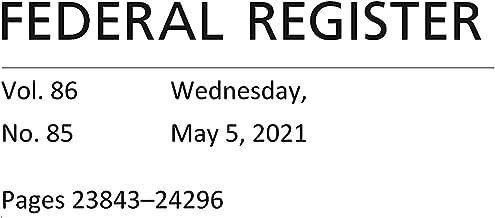 Federal Register: Wednesday, May 5, 2021 (Volume 86, Number 85)