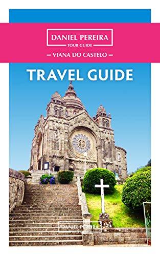 Travel Guide - Viana do Castelo (English Edition)