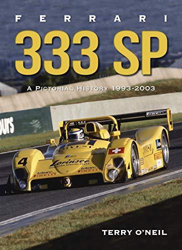 O'Neil, T: Ferrari 333 Sp: A Pictorial History, 1993-2003