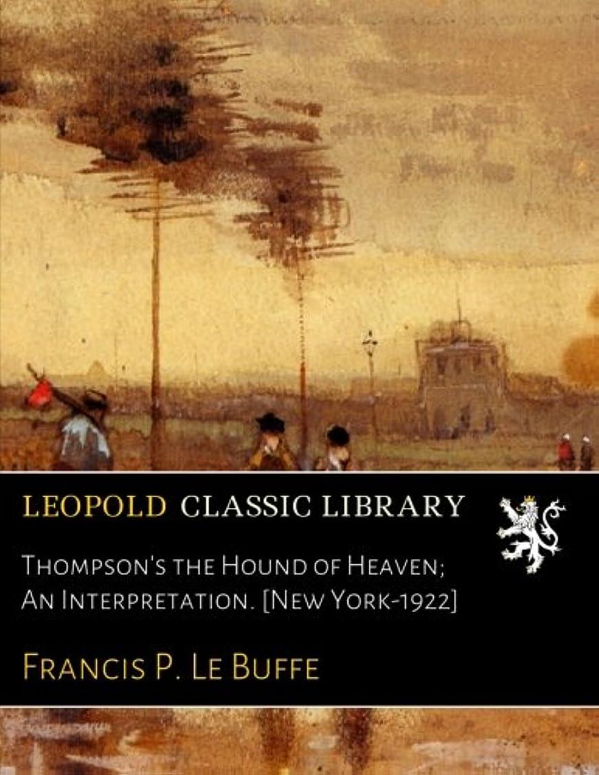 なしで前述のご予約Thompson's the Hound of Heaven; An Interpretation. [New York-1922]