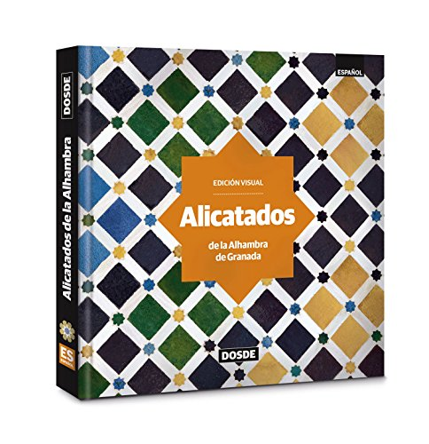 Alicatados de la Alhambra | Libro con diseños y fotografías | Tapa blanda | ISBN 9788491031352
