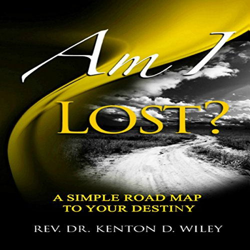 Am I Lost?: A Simple Road Map to Your Destiny audiobook cover art
