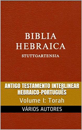 Antigo Testamento Interlinear Hebraico-Português (Torah): Volume I