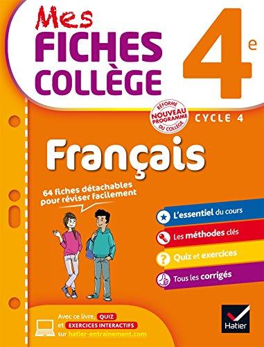 Mes fiches collège Français 4e: 40 fiches de révision et 120 exercices corrigés