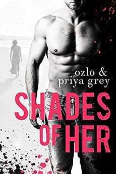 Shades Of Her by [Priya Grey, Ozlo Grey]