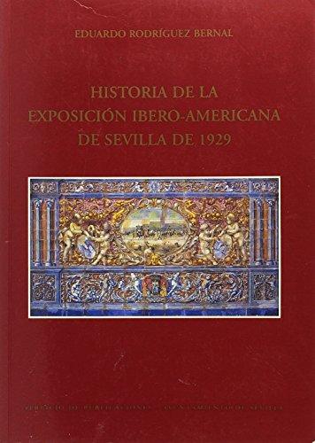 Historia de la Exposición Ibero-Americana de Sevilla 1929の詳細を見る