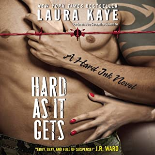 Hard As It Gets     A Hard Ink Novel, Book 1              By:                                                                                                                                 Laura Kaye                               Narrated by:                                                                                                                                 Seraphine Valentine                      Length: 12 hrs and 43 mins     33 ratings     Overall 4.3