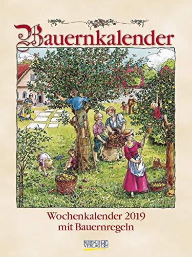 Bauernkalender Wochenkal. 247619 2019: Literarischer Wochenkalender * 1 Woche 1 Seite * Bauernweisheiten und nostalgische Bilder * 24 x 32 cm