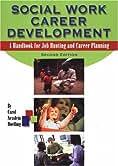Social Work Career Development: A Handbook For Job Hunting And Career Planning best Job Hunting Books