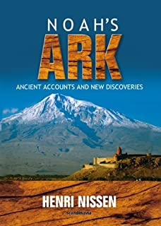 Noah-Noah's Ark -Ancient Accounts and New Discoveries-Bible-Noah Ark-Noah Ark Pictures-Noah and the Ark-The Flood-Turkey-Genesis-Explorer-Science ... 2nd Edition
