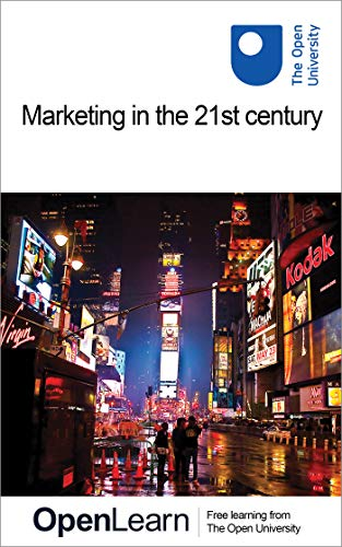 Marketing in the 21st century (English Edition)